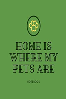 Home is where my pets are notebook: Green paw print lined paperback jotter