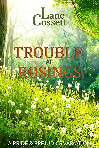 Trouble at Rosings: A Pride & Prejudice Variation by [Lane Cossett]