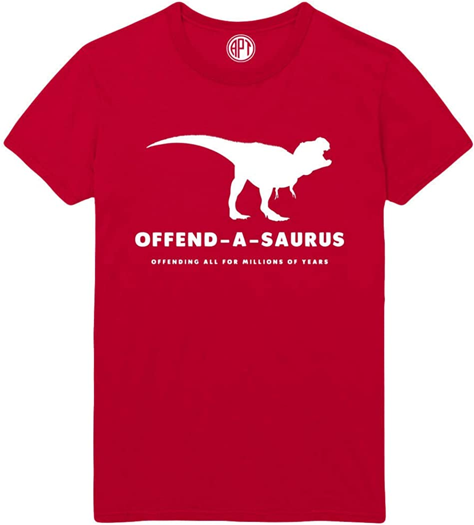 Offendasaurus - Offending All for Millions of Years Printed T-Shirt