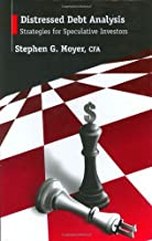 Distressed Debt Analysis: Strategies for Speculative Investors by Stephen G Moyer J.D. (2004-11-24)