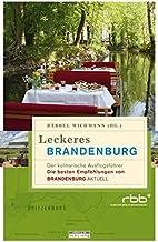 Leckeres Brandenburg: Der kulinarische Ausflugsführer. Die