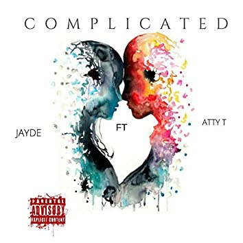 Complicated (feat. Atty T)