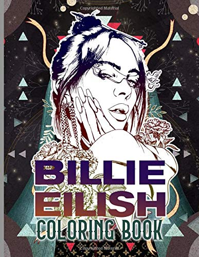 Billie Eilish Coloring Book: Stress Relieving An Adult Coloring Book Billie Eilish