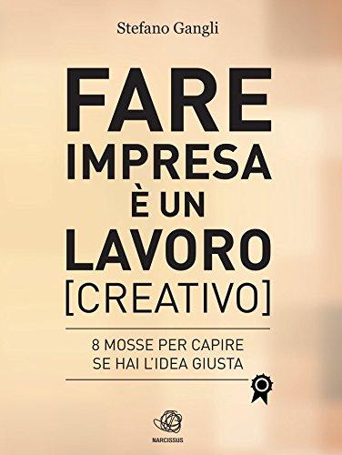 Fare impresa è un lavoro [creativo] (Italian Edition)