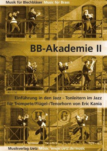 BB-Akademie II: Einführung in den Jazz - Tonleitern im Jazz. Für Trompete/Flügel-/Tenorhorn (Musik für Blechbläser)