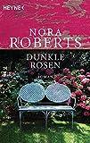 Dunkle Rosen von Nora Roberts