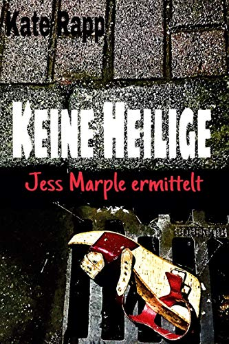 Keine Heilige: Jess Marple ermittelt