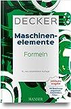 Decker Maschinenelemente - Formeln - Karlheinz Kabus