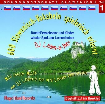 600 Slowenisch-Vokabeln spielerisch erlernt - Grundwortschatz Teil 1: Damit wir und unsere Kinder wieder Spaß am Lernen haben. Mit cooler Musik von DJ ... 99g , in deutscher und italienischer Sprache.