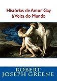 Histórias de Amor Gay à Volta do Mundo II (Portuguese Edition)