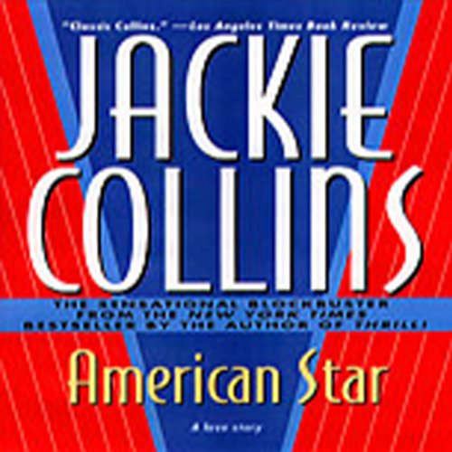 American Star                   By:                                                                                                                                 Jackie Collins                               Narrated by:                                                                                                                                 Jackie Collins                      Length: 5 hrs and 48 mins     23 ratings     Overall 4.1