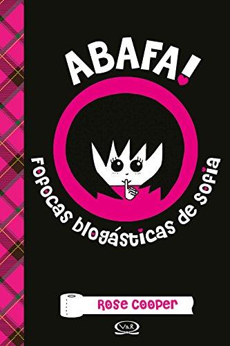Abafa!: Fofocas blogásticas de Sofia