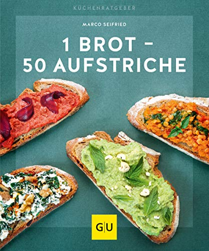 1 Brot - 50 Aufstriche (GU KüchenRatgeber)