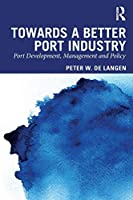Towards a Better Port Industry: Port Development, Management and Policy