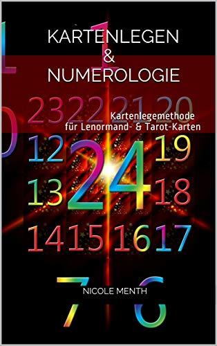 Kartenlegen & Numerologie: Kartenlegemethode für Lenormand- & Tarot-Karten