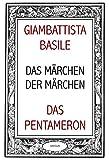 Das Märchen der Märchen oder Das Pentameron: mit den Illustrationen von Franz von Bayros