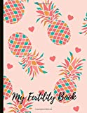 My Fertility Book: Beautiful Journal With Cycle Tracking Inc. Temperature, Cervical Fluid, LH, Ovulation & Medication. Suitable For Fertility Issues and Trying To Conceive (TTC).