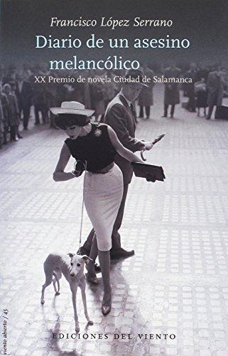Diario de un asesino melancólico: XX Premio de novela Ciudad de Salamanca