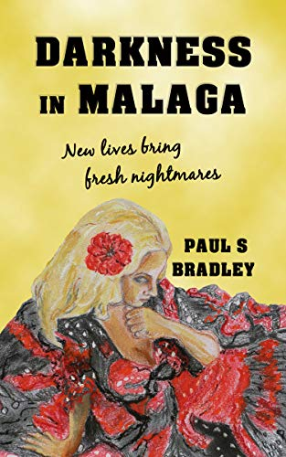 Darkness in Malaga: Second Edition (Andalusian Mystery Series Book 1) by [Paul Bradley, Jill Carrott, Gary Smailes]