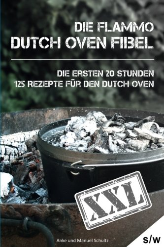 Dutch Oven Fibel XXL - Die ersten 20 Stunden
