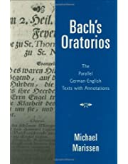 Bach's Oratorios: The Parallel German-English Texts with Annotations