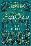 Les Animaux fantastiques - Les Crimes de Grindelwald - Le texte du film - Format Kindle - 8,99 €