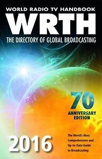 World Radio TV Handbook: The Directory of Global Broadcastin (World Radio TV Handbook: The Directory of Global Broadcasting)