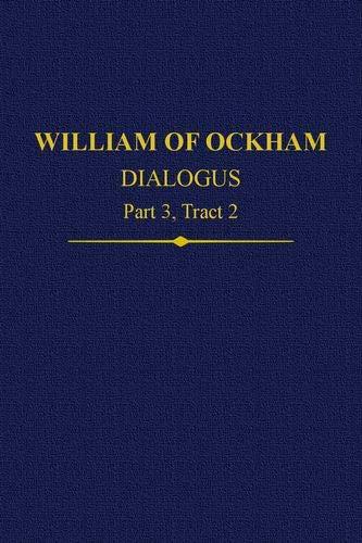 William of Ockham, Dialogus: Part 3, Tract 2 (Auctores Britannici Medii Aevi)