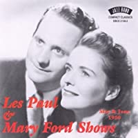 Les Paul & Mary Ford Shows May & June 1950 by Les Paul & Mary Ford (1999-10-12)