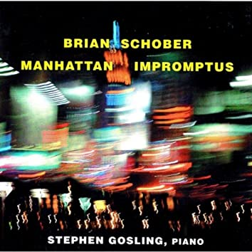 Manhattan Impromptus (The Music of Brian Schober)