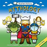 [Basher History: Mythology] (By: Simon Basher) [published: July, 2014]