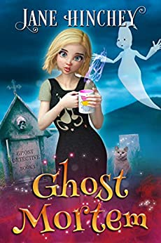Ghost Mortem: A Paranormal Cozy Mystery Romance (Ghost Detective Book 1) by [Jane Hinchey]