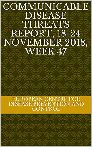 Communicable Disease Threats Report, 18-24 November 2018, week 47 (English Edition)