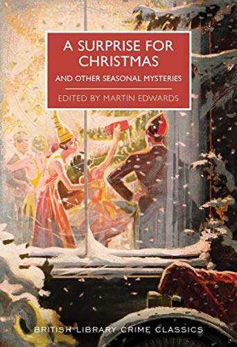Compare Textbook Prices for A Surprise for Christmas and Other Seasonal Mysteries British Library Crime Classics  ISBN 9781464214813 by Edwards, Martin