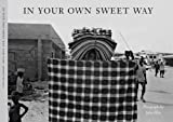 In Your Own Sweet Way (Photographs by Jules Allen) (2013-05-04)