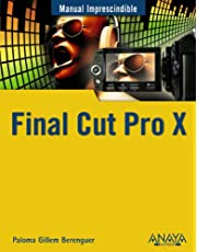 Final Cut Pro X (Manual Imprescindible (am))