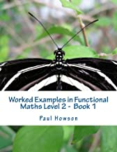 Worked Examples in Functional Maths Level 2 : Vol. 1: Revise and pass functional skills exams (Apprentice Guides Maths Examples) (Volume 1)