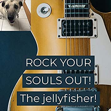 Rock Your Souls Out