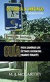 De Sarria a Santiago: Una Guía para Caminar los Últimos 100km del Camino Francés (MM3 Camino Guides nº 2020)