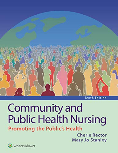 Compare Textbook Prices for Community and Public Health Nursing Tenth, North American Edition ISBN 9781975123048 by Rector, Cherie,Stanley, Mary Jo