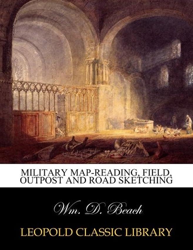 うんざり雷雨議題Military Map-reading, Field, Outpost and Road Sketching