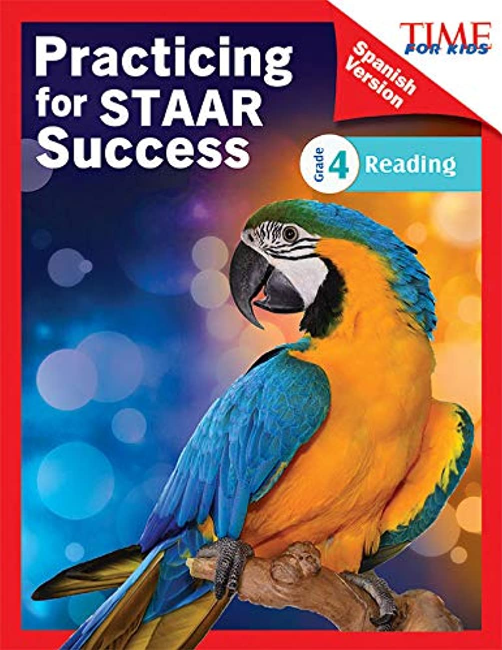 バケツガチョウ精神TIME FOR KIDS Practicing for STAAR Success: Reading: Grade 4 (Spanish Version) (Classroom Resources) (Spanish Edition)
