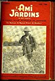 L'AMI DES JARDINS, LE PETIT JARDIN - JUIN 1948 - L'essaim, Gadoues, tourbes, mousses et sables, Carottes pour l'automne, Des haricots bien ramés, Buttage des pommes de terre, Taille et arrosage sur melons et tomates, Défendez vos pommes de terre contre le