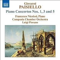 Piano Concertos Nos 1 3 & 5 by GIOVANNI PAISIELLO (2009-09-29)