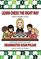 Learn Chess the Right Way: Sacrifice to Win!