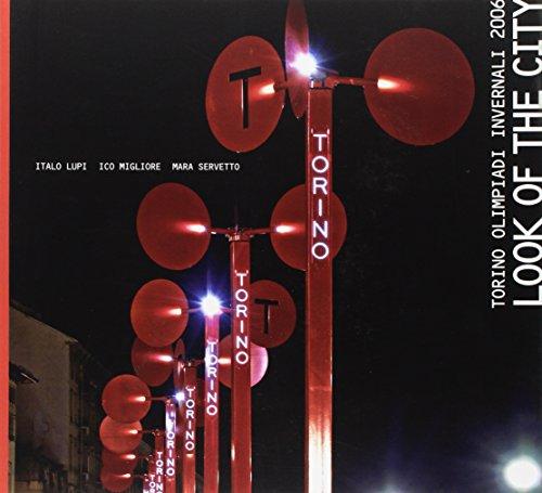 Look of the city. Torino, Olimpiadi invernali 2006. Ediz. italiana e inglese