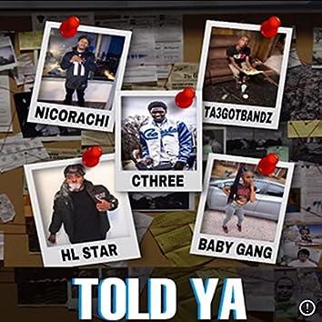 Told Ya (feat. Ta3 Got Bandz, Cthree, HL Star & Baby Gang)