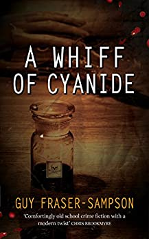 A Whiff of Cyanide: A thrilling twist on Golden Age crime (Hampstead Murders Book 3) by [Guy Fraser-Sampson]
