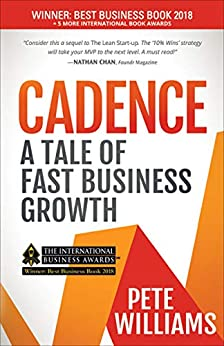 Cadence: A Tale of Fast Business Growth by [Pete Williams]