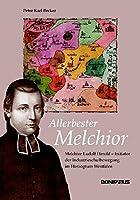"""Allerbester Melchioir"": Melchior Ludolf Herold - Initiator der Industrieschulbewegung im Herzogtum Westfalen"